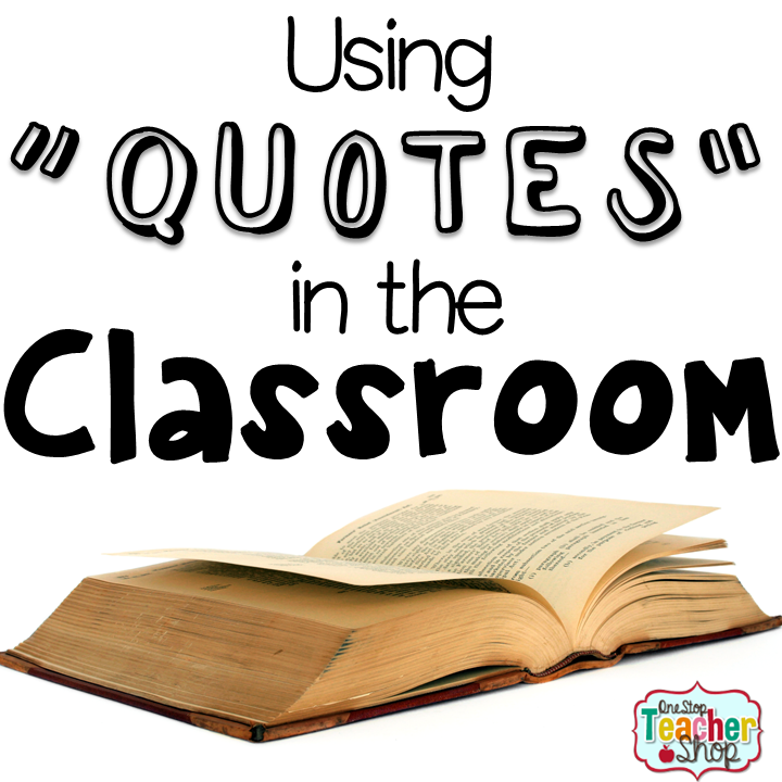 Classroom Quotes Unique Using Quotes In The Classroom  One Stop Teacher Shop