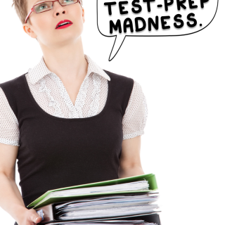 Two Ways to Eliminate Test Prep Madness!