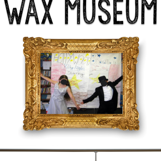 How to Transform your Classroom into a Wax Museum