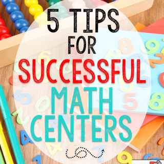 5 Tips for Successful Math Centers